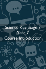 Cover Image for Science Course Introduction KS3 Year 7